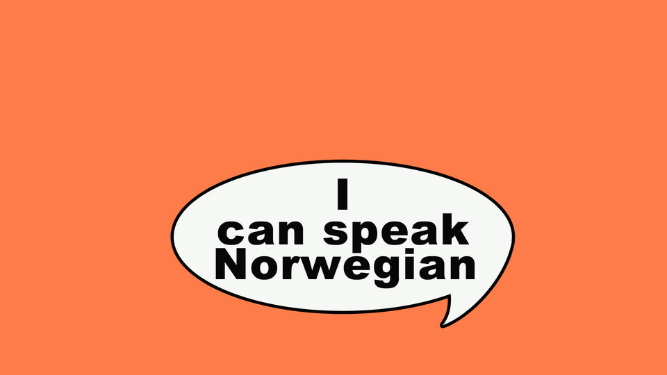 I can speak Norwegian